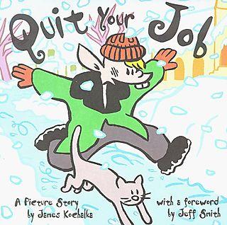 Quit Your Job!